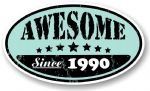 Distressed Aged Awesome Since 1990 Oval Design External Vinyl Car Sticker 70x120mm